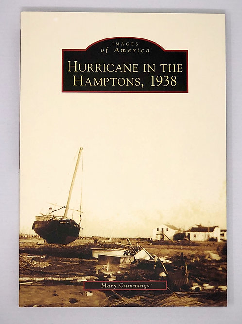 Images of America: Hurricane in the Hamptons, 1938