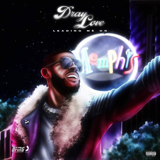 New Single by Dray Love July 16th