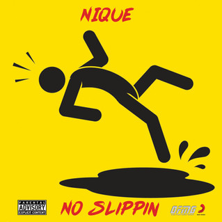 Nique Out With No Slippin
