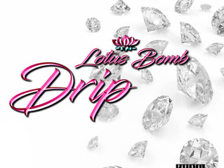 OFMG ANNOUNCES THE RELEASE OF LOTUS BOMB NEW SINGLE DRIP!