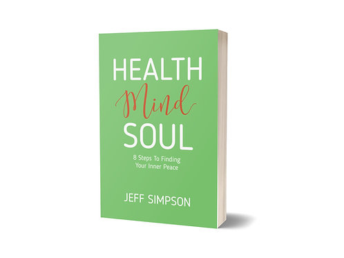 Health Mind Soul: 8 Steps To Finding Your Inner Peace