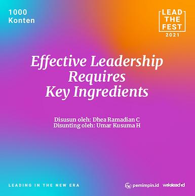 Effective Leadership  Requires  Key Ingredients