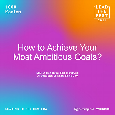 How to Achieve Your  Most Ambitious Goals?