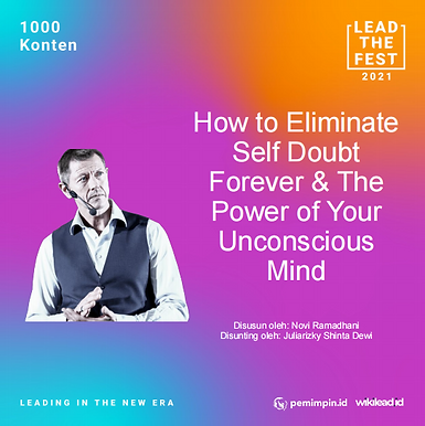How to Eliminate  Self Doubt  Forever & The  Power of Your  Unconscious  Mind