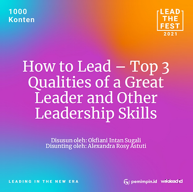 How to Lead – Top 3  Qualities of a Great  Leader and Other  Leadership Skills