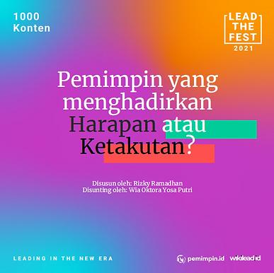 Pemimpin yang  menghadirkan  Harapan atau  Ketakutan?