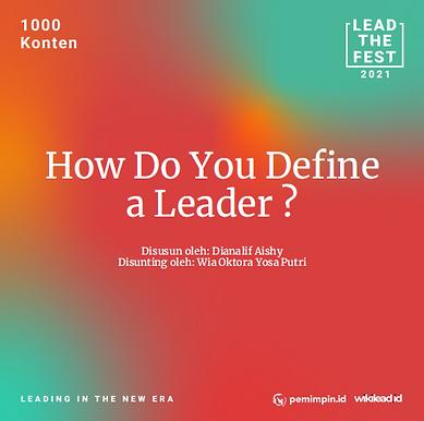 How Do You Define  a Leader ?