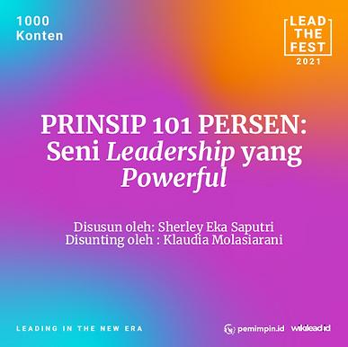 PRINSIP 101 PERSEN:  Seni Leadership yang  Powerful