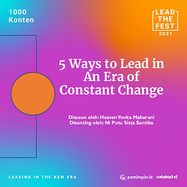 5 Ways to Lead in  An Era of  Constant Change