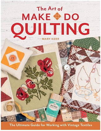 ***PREORDER***  Book: The Art of Make Do Quilting