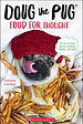 doug the pug food for thought 8.jpg
