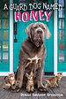 a guard dog named honey.jpg