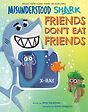 misunderstood shark friends dont eat fri
