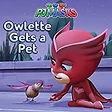 pj masks owlette gets a pet.jpg