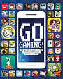 Go Gaming! The Ultimate Guide to the Wor
