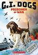 g i dogs prisoner of war.jpg