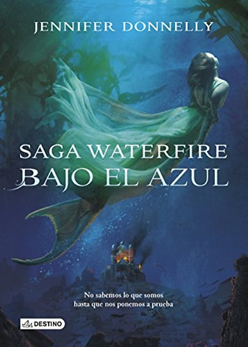 BAJO EL AZUL. SAGA WATERFIRE I