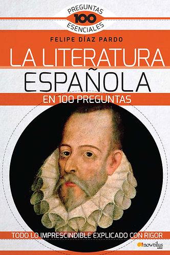 LA LITERATURA ESPAÑOLA EN 100 PREGUNTAS