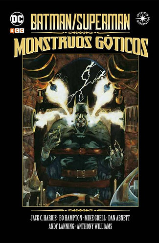 BATMAN/SUPERMAN-MONSTRUOS GOTICOS