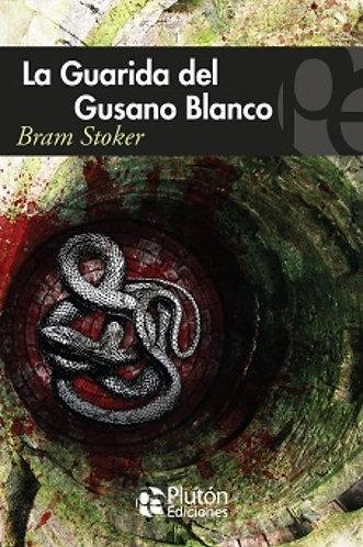 LA GUARIDA DEL GUSANO BLANCO