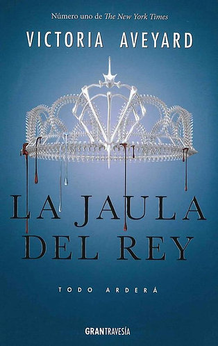 LA JAULA DEL REY: TODO ARDERA. (LA REINA ROJA III)