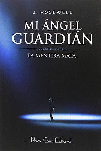 MI ANGEL GUARDIAN: LA MENTIRA MATA