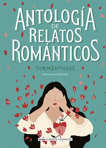 ANTOLOGIA RELATOS ROMANTICOS TORMENTOSOS