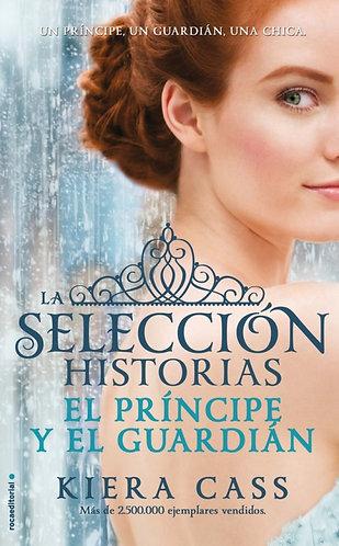 LA SELECCIÓN. HISTORIAS EL PRÍNCIPE Y EL GUARDIÁN