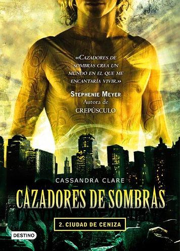 CIUDAD DE CENIZA. CAZADORES DE SOMBRAS 2.