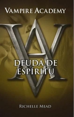 VAMPIRE ACADEMY V. DEUDA DE ESPIRITU