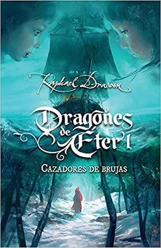 CAZADORES DE BRUJAS. DRAGONES DE ETER 1