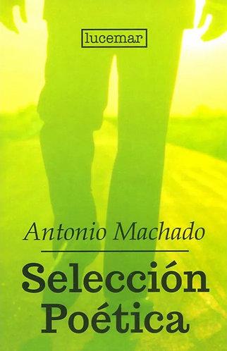 SELECCION POETICA / ANTONIO MACHADO