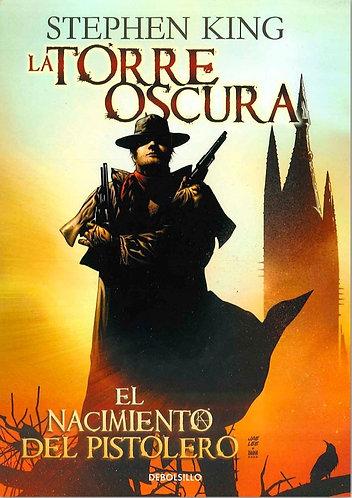 EL NACIMIENTO DEL PISTOLERO. LA TORRE OSCURA I