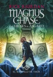 MAGNUS CHASE Y LOS DIOSES DE ASGARD 2. EL MARTILLO DE THOR