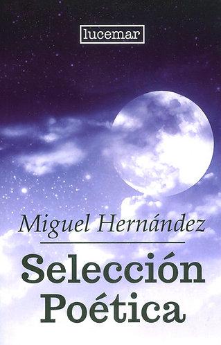 SELECCIÓN POÉTICA MIGUEL HERNÁNDEZ