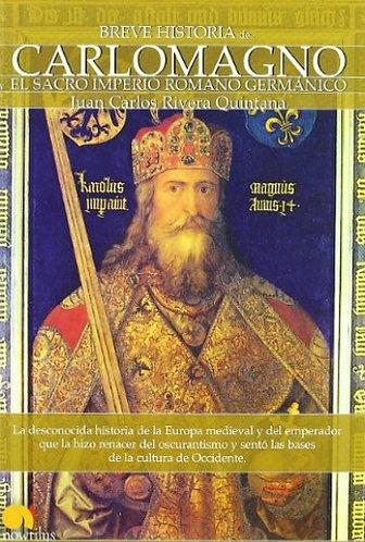 BREVE HISTORIA DE CARLOMAGNO Y EL SACRO IMPERIO ROMANO GERMANICO