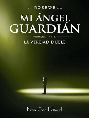 MI ANGEL GUARDIAN: LA VERDAD DUELE