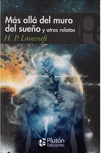 MÁS ALLÁ DEL MURO DE LOS SUEÑOS Y OTROS RELATOS