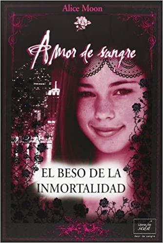 EL BESO DE LA INMORTALIDAD (AMOR DE SANGRE)