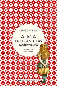 ALICIA EN EL PAÍS DE LAS MARAVILLAS POCKET
