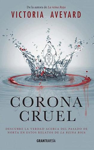 CORONA CRUEL (LA REINA ROJA. RELATOS)