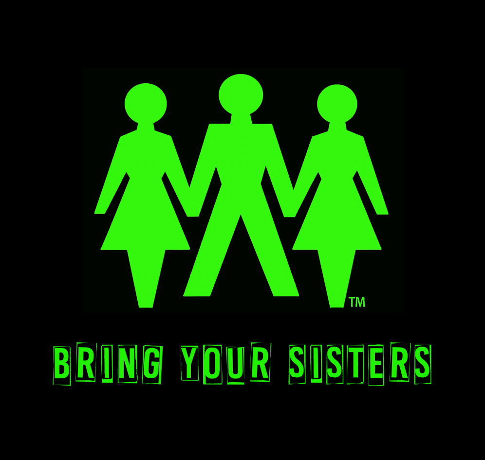 Bring Your Sisters