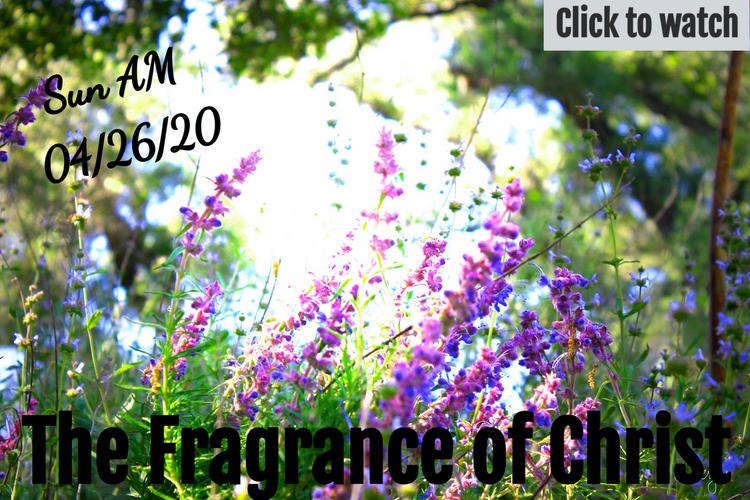 04-26-20.sunam.thefragranceofchrist