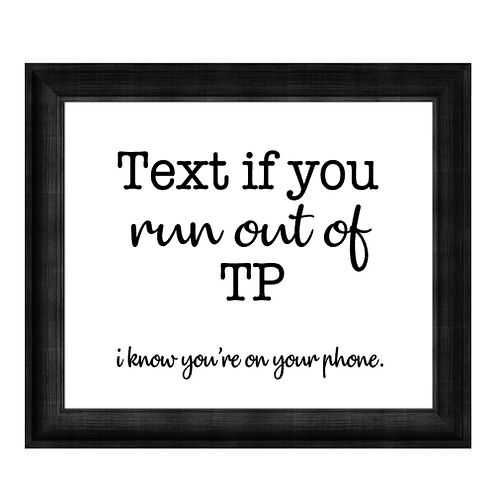 Canvas Sign - Text if You Run out of TP