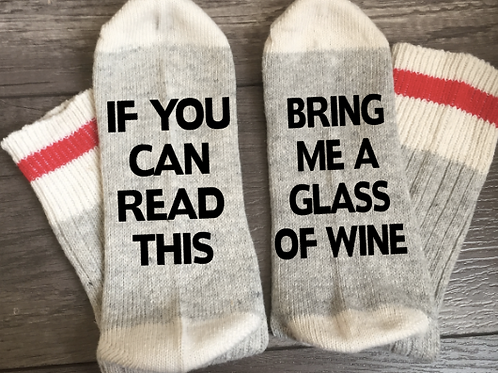 Custom Socks: If You Can Read This, Bring Me a Glass of Wine