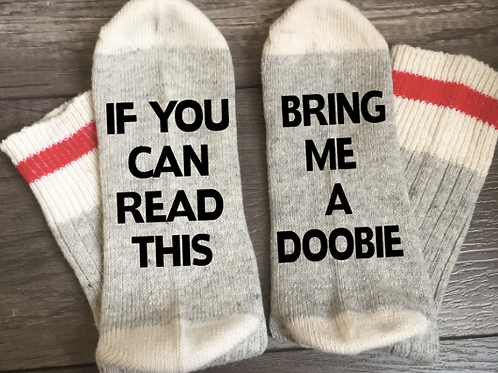 Custom Socks: If You Can Read This, Bring Me a Doobie