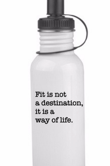 Fit is not a Destination, stainless steel water bottle, white