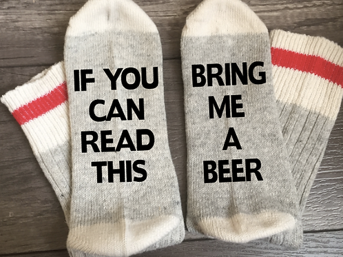 Custom Socks: If You Can Read This, Bring Me a Beer