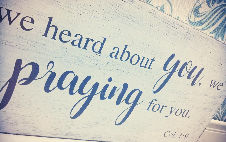 Praying For You. Col. 1:9