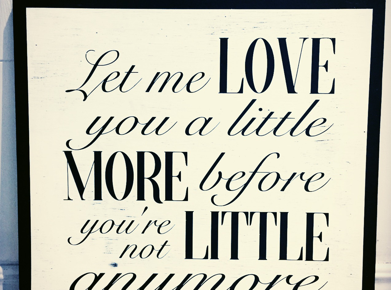Let Me Love You A Little More.